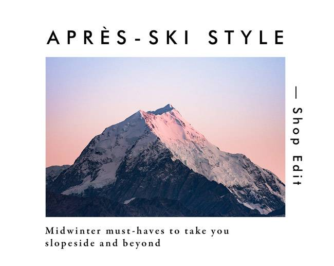 Apre - Ski Style | Shop Edit